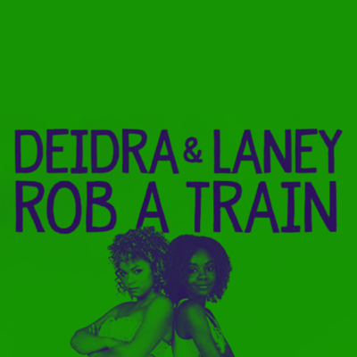 Episode 7: Deidra and Laney Rob a Train (2017)