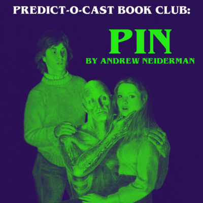 Predict-O-Cast Book Club: Pin (1981)