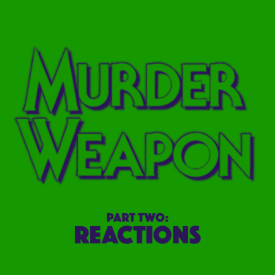 Ep. 30: Murder Weapon (1989) – Part 2
