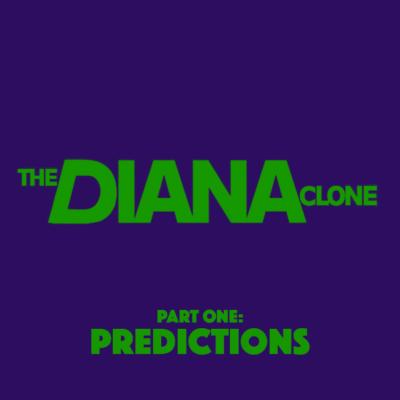 87. The Diana Clone (2017) – Part 1