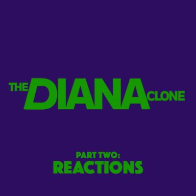 88. The Diana Clone (2017) – Part 2