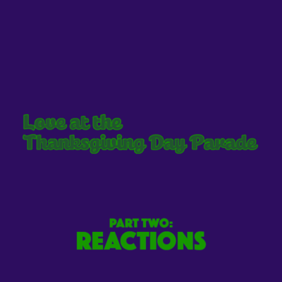 116. Love at the Thanksgiving Day Parade (2012) – Part 2