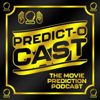 The 4th Annual Predict-O-Cast Oscar Prediction Special!