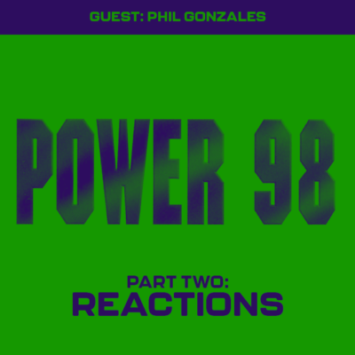 135. Power 98 (1996) – Part 2 (w/ Phil Gonzales!)