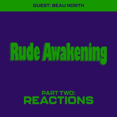 131. Rude Awakening (1989) – Part 2 (w/ Beau North!)