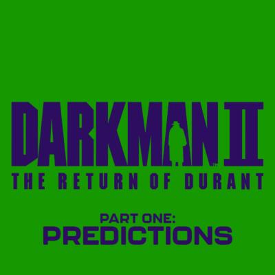 137. Darkman II: The Return of Durant (1995) – Part 1