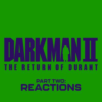 138. Darkman II: The Return of Durant (1995) – Part 2