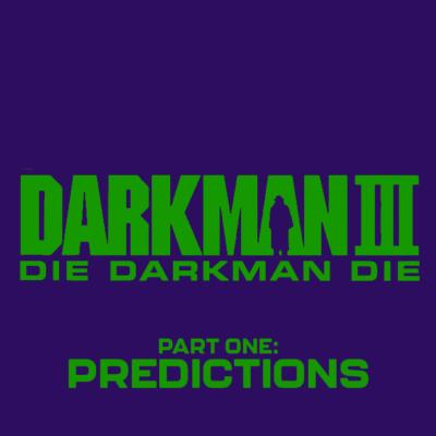 139. Darkman III: Die Darkman Die (1996) – Part 1