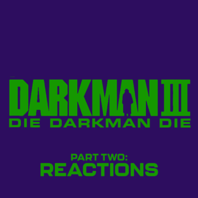140. Darkman III: Die Darkman Die (1996) – Part 2