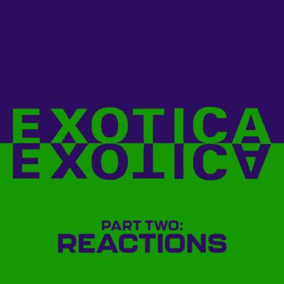 156. Exotica (1994) – Part 2