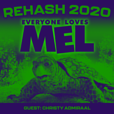 REHASH 2020: Everyone Loves Mel! (1998) (w/ Christy Admiraal!)