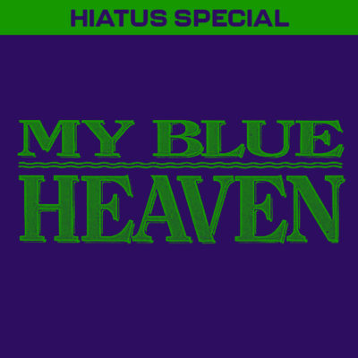 HIATUS SPECIAL: My Blue Heaven (1990)