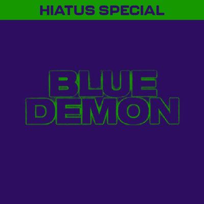 HIATUS SPECIAL: Blue Demon (2004)