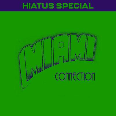 HIATUS SPECIAL: Miami Connection (1987)
