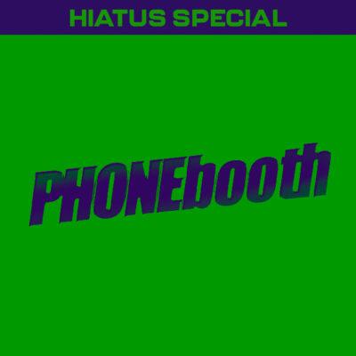 HIATUS SPECIAL: Phone Booth (2002)